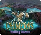 Chimeras: Wailing Waters oyunu