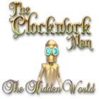 The Clockwork Man: The Hidden World oyunu