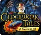 Clockwork Tales: Of Glass and Ink oyunu