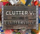 Clutter V: Welcome to Clutterville oyunu