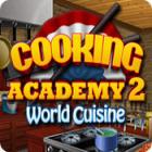 Cooking Academy 2: World Cuisine oyunu