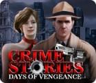 Crime Stories: Days of Vengeance oyunu