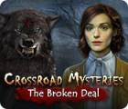 Crossroad Mysteries: The Broken Deal oyunu