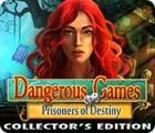 Dangerous Games: Prisoners of Destiny Collector's Edition oyunu