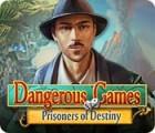 Dangerous Games: Prisoners of Destiny oyunu