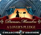 Danse Macabre: A Lover's Pledge Collector's Edition oyunu