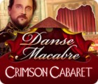 Danse Macabre: Crimson Cabaret oyunu