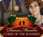 Danse Macabre: Curse of the Banshee oyunu