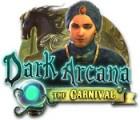 Dark Arcana: The Carnival oyunu