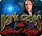 Dark Cases: The Blood Ruby oyunu