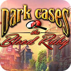 Dark Cases: The Blood Ruby Collector's Edition oyunu