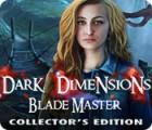 Dark Dimensions: Blade Master Collector's Edition oyunu