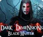 Dark Dimensions: Blade Master oyunu