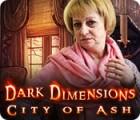 Dark Dimensions: City of Ash oyunu