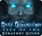Dark Dimensions: City of Fog Strategy Guide oyunu