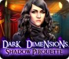 Dark Dimensions: Shadow Pirouette oyunu