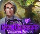 Dark Dimensions: Vengeful Beauty oyunu