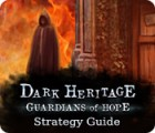 Dark Heritage: Guardians of Hope Strategy Guide oyunu