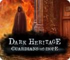 Dark Heritage: Guardians of Hope oyunu