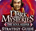 Dark Mysteries: The Soul Keeper Strategy Guide oyunu