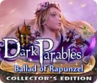 Dark Parables: Ballad of Rapunzel Collector's Edition oyunu