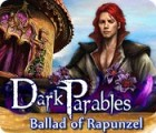 Dark Parables: Ballad of Rapunzel oyunu