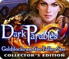 Dark Parables: Goldilocks and the Fallen Star Collector's Edition oyunu