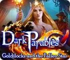 Dark Parables: Goldilocks and the Fallen Star oyunu
