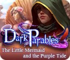 Dark Parables: The Little Mermaid and the Purple Tide Collector's Edition oyunu