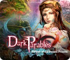 Dark Parables: Portrait of the Stained Princess oyunu