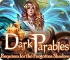 Dark Parables: Requiem for the Forgotten Shadow oyunu