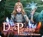 Dark Parables: Return of the Salt Princess oyunu