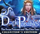 Dark Parables: The Swan Princess and The Dire Tree Collector's Edition oyunu