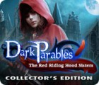 Dark Parables: The Red Riding Hood Sisters Collector's Edition oyunu