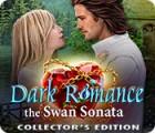 Dark Romance 3: The Swan Sonata Collector's Edition oyunu