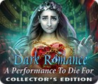 Dark Romance: A Performance to Die For Collector's Edition oyunu
