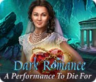 Dark Romance: A Performance to Die For oyunu