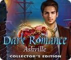 Dark Romance: Ashville Collector's Edition oyunu