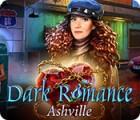 Dark Romance: Ashville oyunu