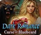 Dark Romance: Curse of Bluebeard oyunu