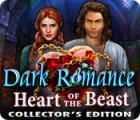 Dark Romance: Heart of the Beast Collector's Edition oyunu