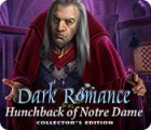 Dark Romance: Hunchback of Notre-Dame Collector's Edition oyunu