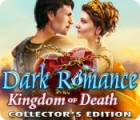 Dark Romance: Kingdom of Death Collector's Edition oyunu