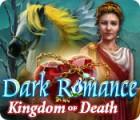 Dark Romance: Kingdom of Death oyunu
