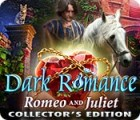 Dark Romance: Romeo and Juliet Collector's Edition oyunu