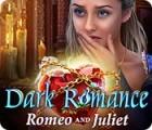 Dark Romance: Romeo and Juliet oyunu