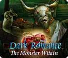 Dark Romance: The Monster Within oyunu