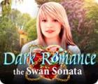 Dark Romance: The Swan Sonata oyunu