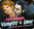 Dark Romance: Vampire in Love Collector's Edition oyunu
