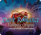 Dark Romance: Vampire Origins Collector's Edition oyunu